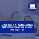 Notícia 211 - selecionados - GCUB e ETS - 3º workshop para TOEFL.png