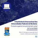 Notícia 147 - II Conferência Internacional das Universidades Federais do Nordeste.png