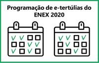 Programação do ENEX 2020 - E-tertúlias e vídeos